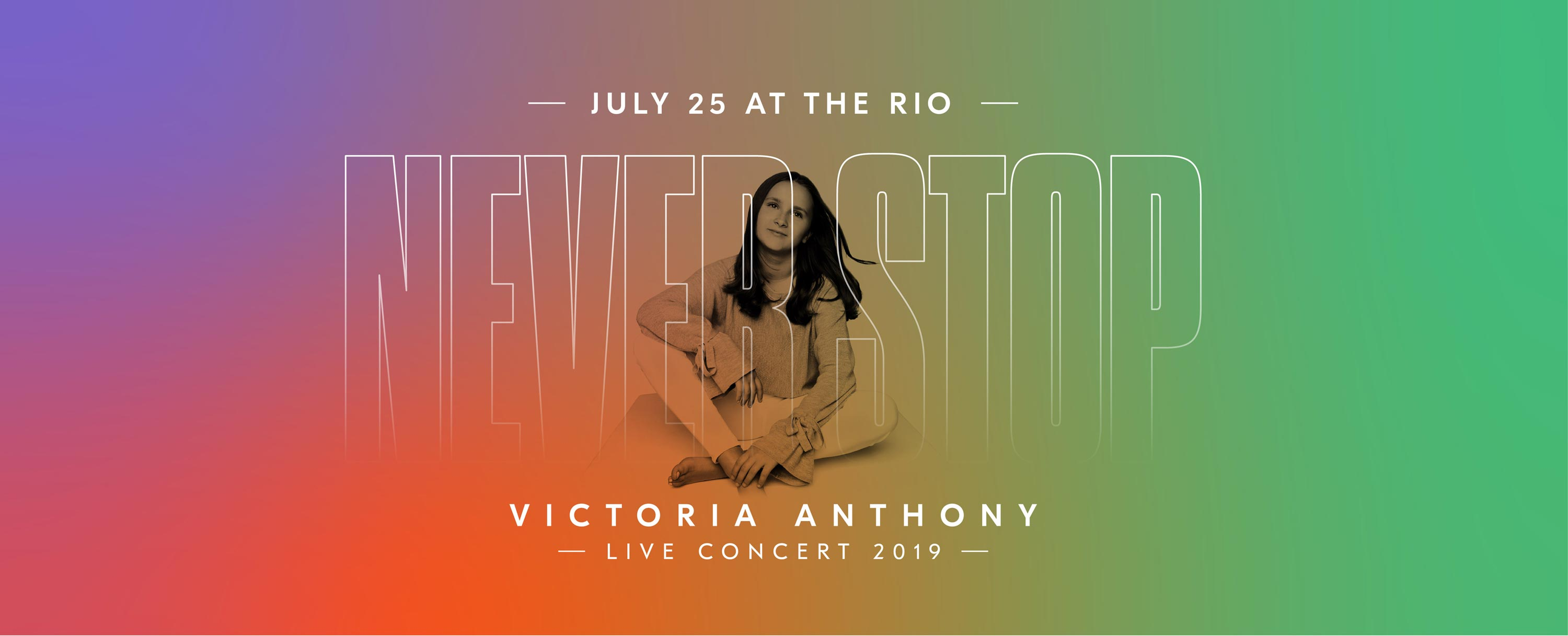 Never Stop : Victoria Anthony Live Concert July 25th, 2019