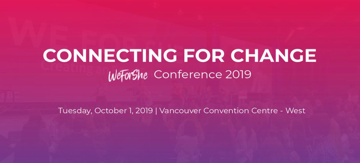 We For She-Vancouver Convention Center – Oct 1st