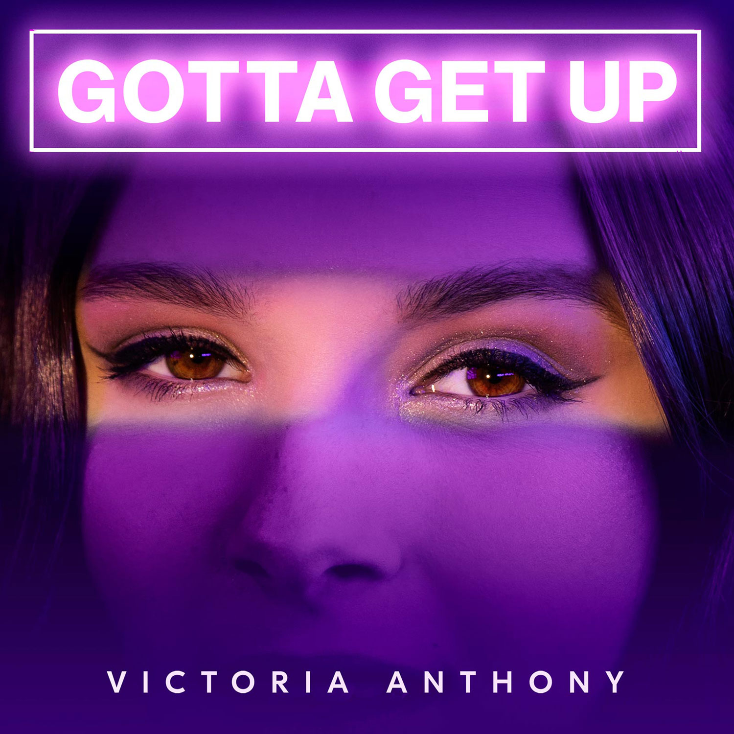 Gotta Get Up - Single by Victoria Anthony